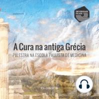 Cura na Antiga Grécia, A - Palestra na Escola Paulista de Medicina