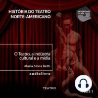 O Teatro, a Indústria Cultural e a Mídia - Parte I A
