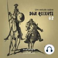 Um Estudo Sobre Dom Quixote - Parte 2