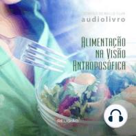 Alimentação na Visão Antroposófica