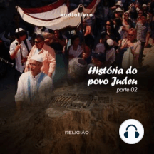 História do Povo Judeu - Parte 2