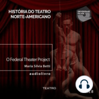 O Federal Theater Project - Parte V B
