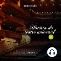 História do Teatro Universal Parte 4