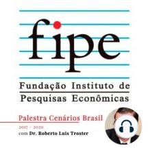 Palestra Cenários Brasil 2017 - 2020: com Roberto Luis Troster