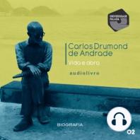 Carlos Drummond de Andrade - Vida e Obra Parte 2