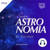 Astronomia - As Estrelas - Volume II