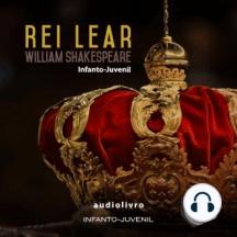 Rei Lear - William Shakespeare - Adaptado para Crianças