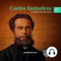 Contos Fantasticos de Machado de Assis Parte 3