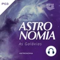 Astronomia - As Galáxias - Parte III