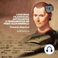 Loucuras Filosóficas Discutindo Sobre Maquiavel