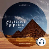 Mistérios Egípcios - Parte 2