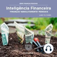 Inteligência Financeira - Finanças Absolutamente Pessoais