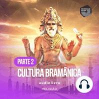 Parte 3 - Cultura Bramânica