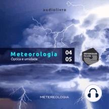 Meteorologia Parte 4 e 5 - Óptica e Umidade