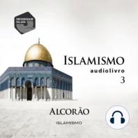 Islamismo Parte 3 - Alcorão