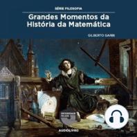 Grandes Momentos da História da Matemática
