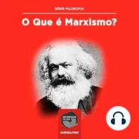 O que é Marxismo?