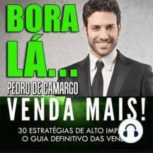 Bora Lá - Venda Mais: 30 estratégias de alto impacto. O guia definitivo das vendas