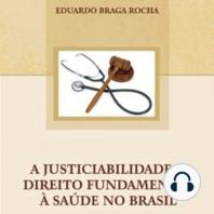 A Justiciabilidade do Direito Fundamental à Saúde no Brasil
