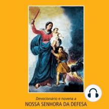 Devocionário e novena a Nossa Senhora da Defesa