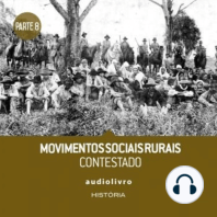Parte 8 - Movimentos Sociais Rurais - Contestado