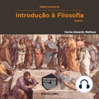 Introdução À Filosofia, Parte 1
