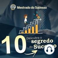 10 - Descubra o segredo do sucesso