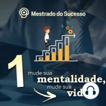 1-Mude sua mentalidade, mude sua vida