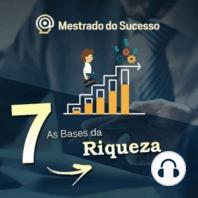 7- As Bases da Riqueza