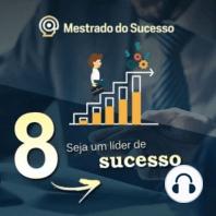 8 - Seja um líder de sucesso