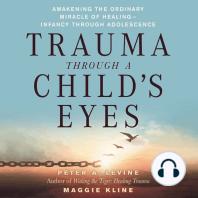 Trauma Through a Child's Eyes: Awakening the Ordinary Miracle of Healing