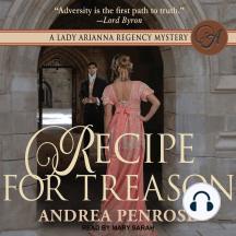 Recipe for Treason: A Lady Arianna Regency Mystery