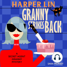 Granny Strikes Back: Book 3 of the Secret Agent Granny Mysteries