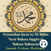 Terjemahan Surat 112 Al Ikhlas Versi Bahasa Inggris & Bahasa Indonesia