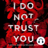 I Do Not Trust You