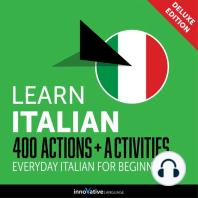 Everyday Italian for Beginners - 400 Actions & Activities