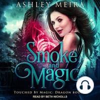 Smoke and Magic