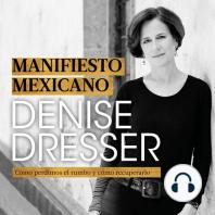 Manifiesto mexicano: Cómo perdimos el rumbo y cómo recuperarlo