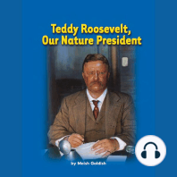 Teddy Roosevelt, Our Nature President