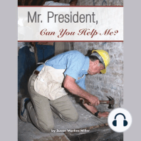 Mr. President, Can You Help Me?