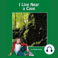 I Live Near a Cave