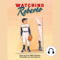 Watching Roberto