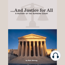 ...And Justice for All: A History of the Supreme Court