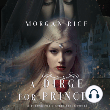 Dirge for Princes, A (A Throne for Sisters—Book Four)