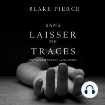 Sans Laisser de Traces (Une Enquête de Riley Paige -Tome 1)