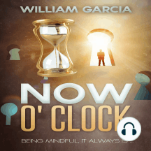 Now O' Clock: Being Mindful ... it Always is