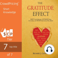 The Gratitude Effect: Shift your mindset, Optimize your outcomes, Boost emotional well being