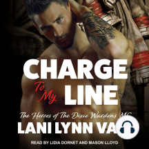 Charge To My Line: The Heroes of the Dixie Wardens MC