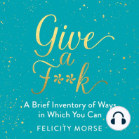 Give a F**k: A Brief Inventory of Ways in Which You Can