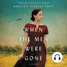 When the Men Were Gone: A Novel